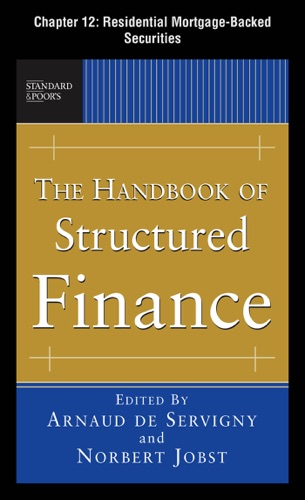 The Handbook of Structured Finance Chapter 12 - Residential Mortgage-Backed Securities