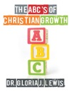 The Abcs Of Christian Growth