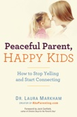 Peaceful Parent, Happy Kids - Laura Markham Cover Art