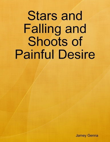 Stars and Falling and Shoots of Painful Desire