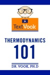 Thermodynamics 101 The TextVook