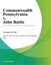 Commonwealth Pennsylvania V John Battle