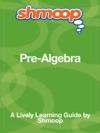 Shmoop Learning Guide Pre-Algebra