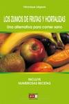 Los Zumos De Frutas Y Hortalizas Una Alternativa Para Comer Sano