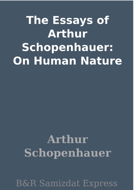 Schopenhauer On Human Nature