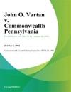 John O Vartan V Commonwealth Pennsylvania