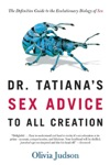 Dr Tatianas Sex Advice To All Creation