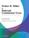 Walter R Miller V Railroad Commission Texas