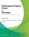 Subsequent Injury Fund V Ehrman