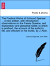 The Poetical Works Of Edmund Spenser  A New Edition With Introductory Observations On The Faerie Queene And Explanatory And Glossarial Notes To Which Is Prefixed The Account Of The Authors Life And Criticism On His Works VOL V NEW EDITION