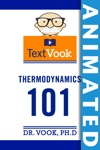 Thermodynamics 101 The Animated TextVook