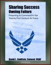 Sharing Success Owning Failure Preparing To Command In The Twenty-First Century Air Force