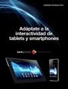 Adaptate A La Interactividad De Tablets Y Smartphones