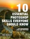 10 Essential Photoshop Skills Everyone Should Know