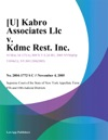 U Kabro Associates Llc V Kdmc Rest Inc