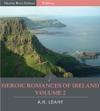 Heroic Romances Of Ireland Volume II