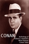 Conan An Anthology Of Robert E Howards Most Famous Conan Tales