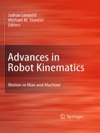Advances In Robot Kinematics Motion In Man And Machine
