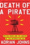 Death Of A Pirate British Radio And The Making Of The Information Age