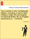 Two Months In The Confederate States Including A Visit To New Orleans Under The Domination Of General Butler By An English Merchant Ie - Corsom