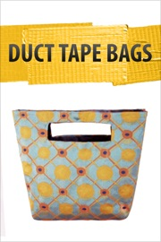 Duct Tape Bags! - Authors and Editors of Instructables Book