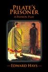 PILATES PRISONER A Passion Play