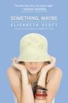 Something Maybe