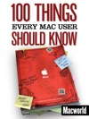 100 Things Every Mac User Should Know