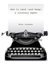How To Land And Keep A Literary Agent