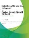 Spindletop Oil And Gas Company V Parker County Gerald Birdwell