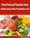 Detox Fruits And Vegetable Juices