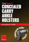 Gun Digests Concealed Carry Ankle Holsters EShort