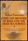 James The Brother Of Jesus And The Dead Sea Scrolls I The Historical James Paul The Enemy And Jesus Brothers As Apostles