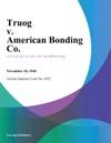 Truog V American Bonding Co