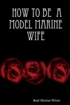 How To Be A Model Marine Wife