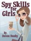 Spy Skills For Girls