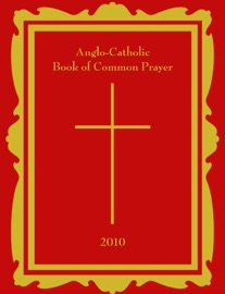 ANGLO-CATHOLIC: BOOK OF COMMON PRAYER