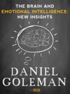 The Brain And Emotional Intelligence New Insights