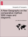 A New Geography On The Comparative Method With Maps And Diagrams