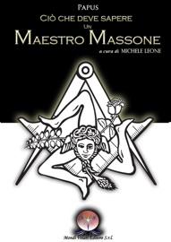 DOWNLOAD OF CIò CHE DEVE SAPERE UN MAESTRO MASSONE PDF EBOOK
