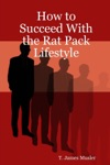 How To Succeed With The Rat Pack Lifestyle