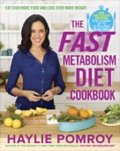The Fast Metabolism Diet Cookbook - Haylie Pomroy Cover Art