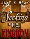 Seeking After The Kingdom