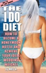 The I Do Diet How To Become A Honeymoon Hottie And Achieve Your Ideal Wedding Weight - Volume 1 Of The I Do Diaries