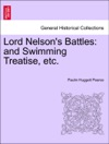 Lord Nelsons Battles And Swimming Treatise Etc