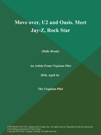 MOVE OVER, U2 AND OASIS. MEET JAY-Z, ROCK STAR (DAILY BREAK)
