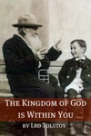 The Kingdom Of God Is Within You Annotated With Biography And Critical Essay
