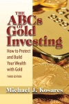 The ABCs Of Gold Investing Third Edition