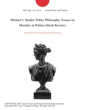 michael j sandel public philosophy essays on morality in  michael j sandel public philosophy essays on morality in politics book review