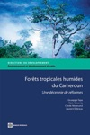 The Rain Forests Of Cameroon Experience And Evidence From A Decade Of Reform Forts Tropicales Humides Du Cameroun